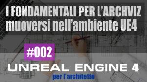 Unreal Engine 4: il corso completo per l'architettura I  I fondamentali per l'archviz  (Video)#002