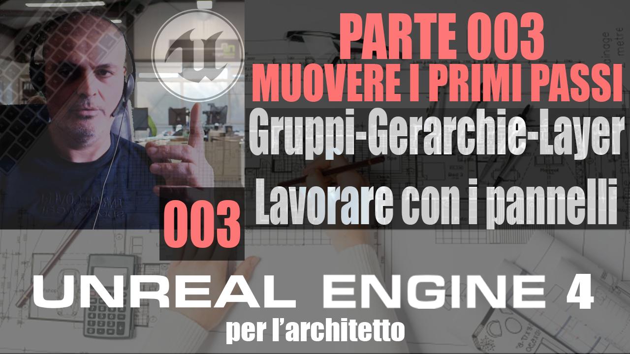 UNREAL ENGINE4: Gruppi Gerarchie Layers