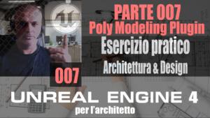 UNREAL ENGINE 4: Poly Modeling- Esempio Architettonico