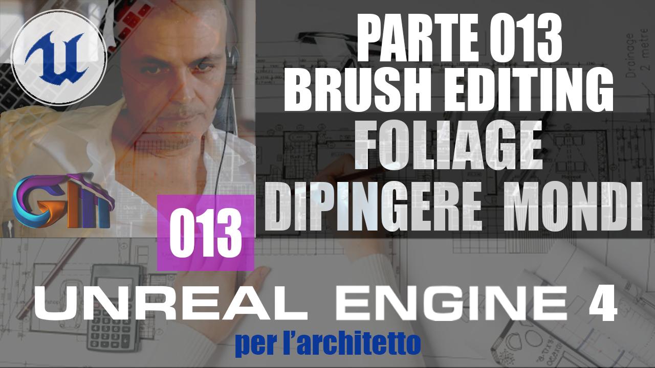 UNREAL ENGINE 4: Brush Editing/Foliage. Dipingere Mondi in UE4.