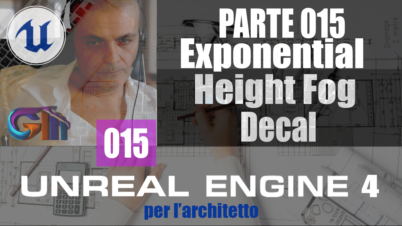 UNREAL ENGINE 4: Exponential Heigh Fog & Decals
