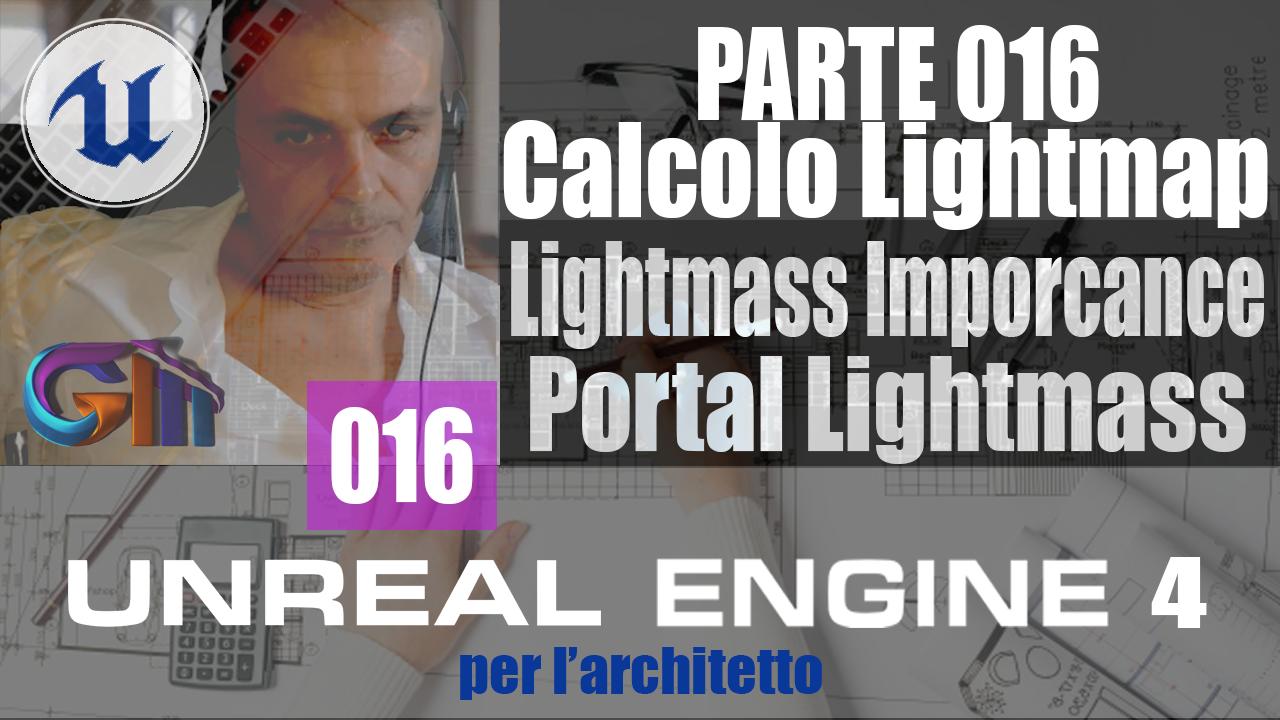 UNREAL ENGINE 4: Calcolo delle Lightmap. Lightmass importance volume & Portal Lightmass