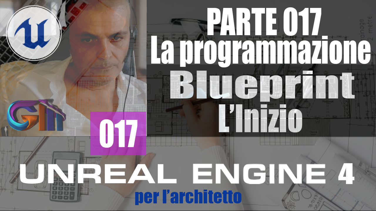 Come iniziare con il Blueprint. Unreal Engine 4 -Video